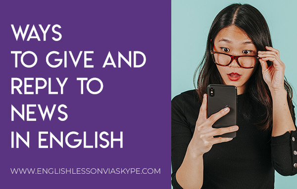 Ways to give news in English. How to give and reply to news in English? Intermediate level English conversation. #learnenglish #englishlessons #englishteacher #ingles #aprenderingles #vocabulary