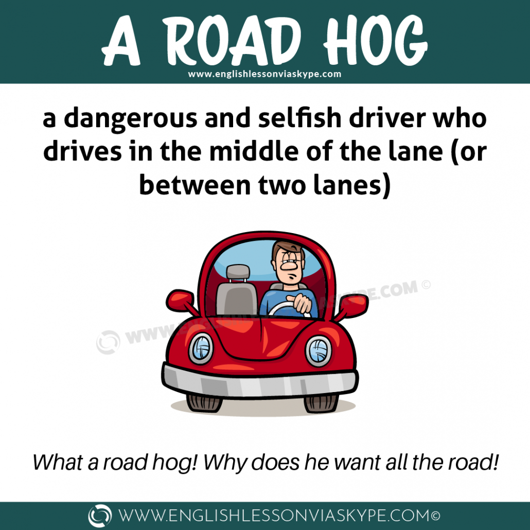 A Road Hog Idiom meaning. English idioms in context. #learnenglish #englishlessons #englishteacher #aprenderingles #englisch