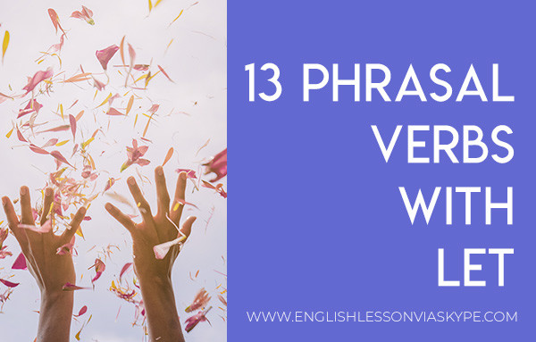 13 Phrasal Verbs with Let. Learn let down meaning, let in meaning, let in on meaning, let off meaning, let on meaning, let out meaning www.englishlessonviaskype.com #learnenglish #englishlessons #английский #angielski #nauka #ingles #Idiomas #idioms #English #englishteacher #ielts #toefl #vocabulary #ingilizce #inglese