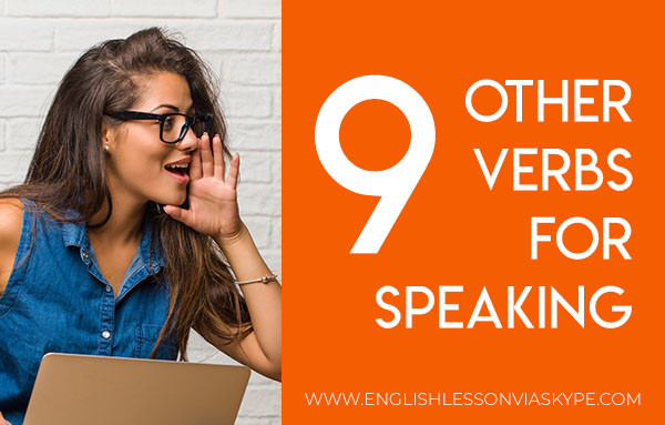 9 Other Verbs for Speaking. Alternative verbs for speaking. www.englishlessonviaskype.com #learnenglish #englishlessons #tienganh #EnglishTeacher #vocabulary #ingles #อังกฤษ #английский #aprenderingles #english #cursodeingles #учианглийский #vocabulário #dicasdeingles #learningenglish #ingilizce #englishgrammar #englishvocabulary #ielts #idiomas