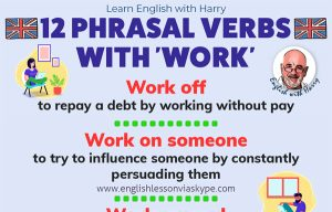 Advanced English learning. 12 Phrasal verbs with work with meanings and examples. Advanced English lessons www.englishlessonviaskype.com #learnenglish