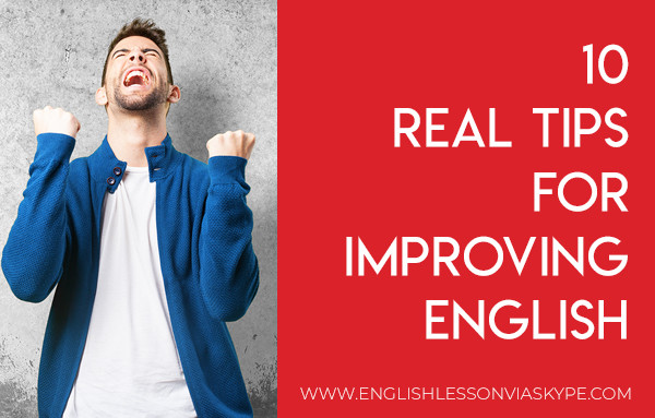 10 Real Tips for Improving English. How to become fluent in English. Improve English. www.englishlessonviaskype.com #learnenglish #englishlessons #tienganh #EnglishTeacher #vocabulary #ingles #อังกฤษ #английский #aprenderingles #english #cursodeingles #учианглийский #vocabulário #dicasdeingles #learningenglish #ingilizce #englishgrammar #englishvocabulary #ielts #idiomas