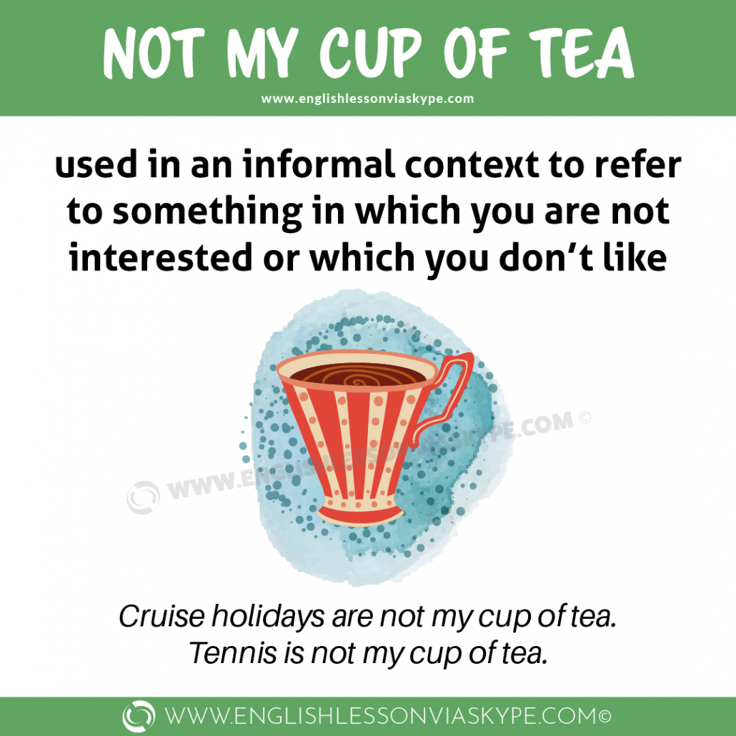 Not My Cup of Tea Meaning. English Food Idioms. Learn English at www.englishlessonviaskype.com #learnenglish #englishlessons #tienganh #EnglishTeacher #vocabulary #ingles #อังกฤษ #английский #aprenderingles #english #cursodeingles #учианглийский #vocabulário #dicasdeingles #learningenglish #ingilizce #englishgrammar #englishvocabulary #ielts #idiomas