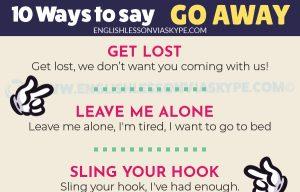 10 Other Ways to Say Go Away in English www.englishlessonviaskype.com #learnenglish #englishlessons #tienganh #EnglishTeacher #vocabulary #ingles #อังกฤษ #английский #aprenderingles #english #cursodeingles #учианглийский #vocabulário #dicasdeingles #learningenglish #ingilizce #englishgrammar #englishvocabulary #ielts #idiomas