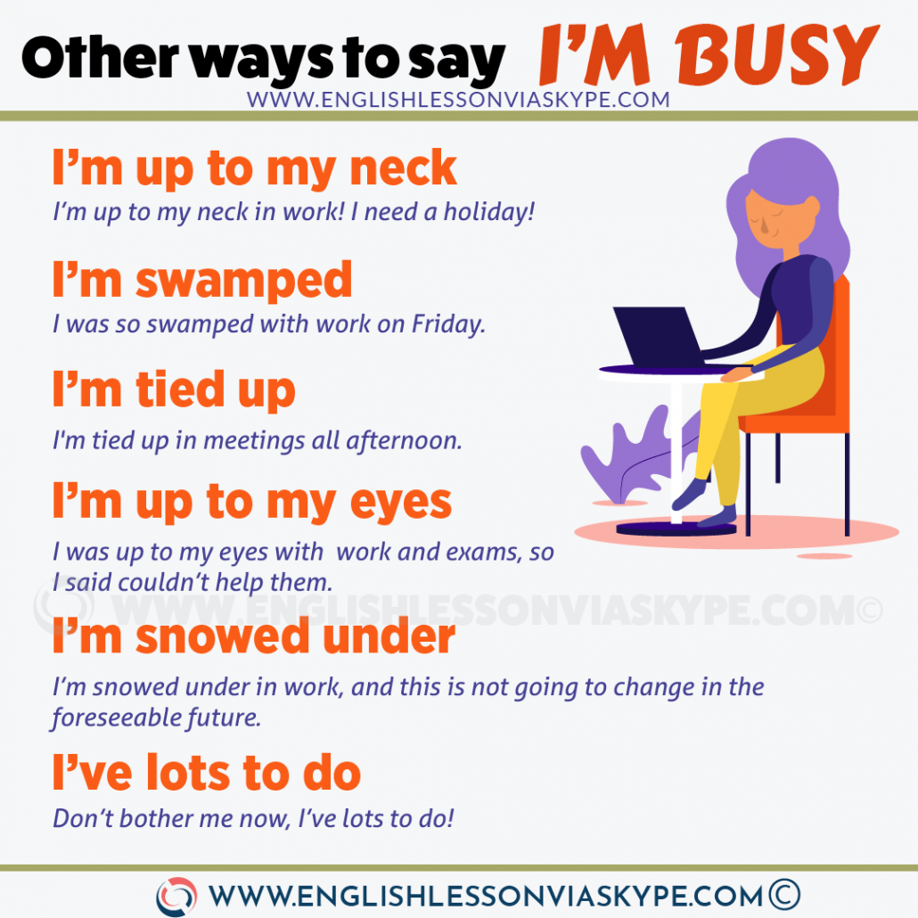 10 Ways to say I'm busy in English. Improve you English vocabulary with Harry at www.englishlessonviaskype.com #learnenglish #englishlessons #tienganh #EnglishTeacher #vocabulary #ingles #อังกฤษ #английский #aprenderingles #english #cursodeingles #учианглийский #vocabulário #dicasdeingles #learningenglish #ingilizce #englishgrammar #englishvocabulary #ielts #idiomas