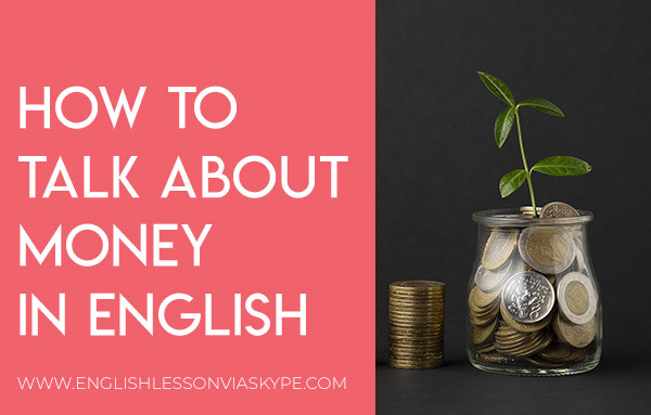 How to talk about money in English. IELTS vocabulary words and phrases. Learn English with Harry at www.englishlessonviaskype.com #learnenglish #englishlessons #tienganh #EnglishTeacher #vocabulary #ingles #อังกฤษ #английский #aprenderingles #english #cursodeingles #учианглийский #vocabulário #dicasdeingles #learningenglish #ingilizce #englishgrammar #englishvocabulary #ielts #idiomas