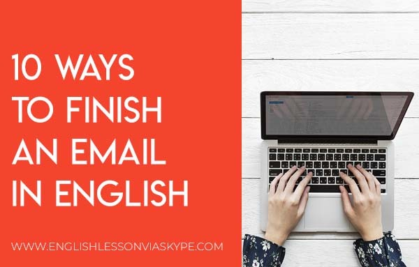 10 Ways to finish an email in English. Formal and informal email endings. www.englishlessonviaskype.com #learnenglish #englishlessons #tienganh #EnglishTeacher #vocabulary #ingles #อังกฤษ #английский #aprenderingles #english #cursodeingles #учианглийский #vocabulário #dicasdeingles #learningenglish #ingilizce #englishgrammar #englishvocabulary #ielts #idiomas
