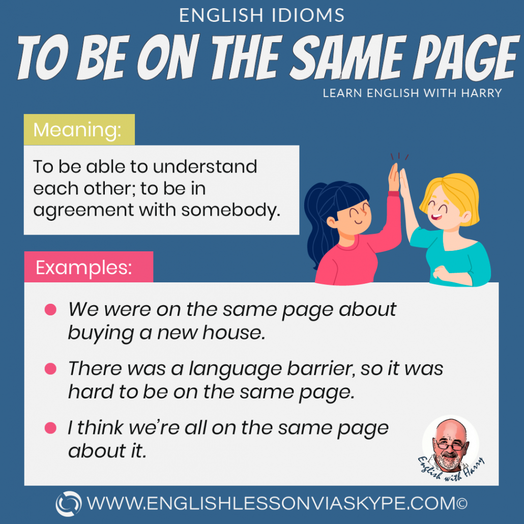 To be on the same page idiom meaning. Improve English speaking skills at www.englishlessonviaskype.com #learnenglish #englishlessons #tienganh #EnglishTeacher #vocabulary #ingles #อังกฤษ #английский #aprenderingles #english #cursodeingles #учианглийский #vocabulário #dicasdeingles #learningenglish #ingilizce #englishgrammar #englishvocabulary #ielts #idiomas