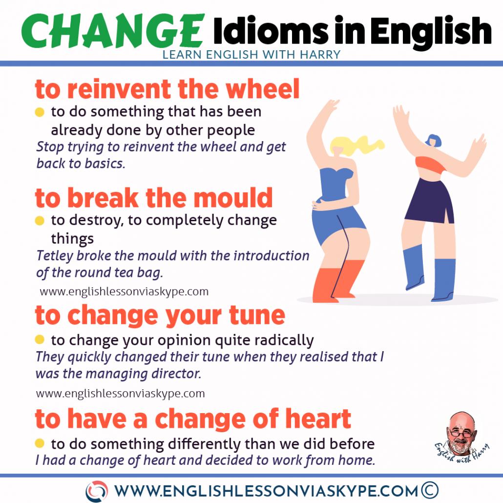 English idioms about change. From intermediate to advanced English with www.englishlessonviaskype.com #learnenglish #englishlessons #EnglishTeacher #vocabulary #ingles #английский #aprenderingles #english #cursodeingles #учианглийский #vocabulário #dicasdeingles #learningenglish #ingilizce #englishgrammar