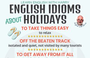 English Idioms about Holidays and Travel