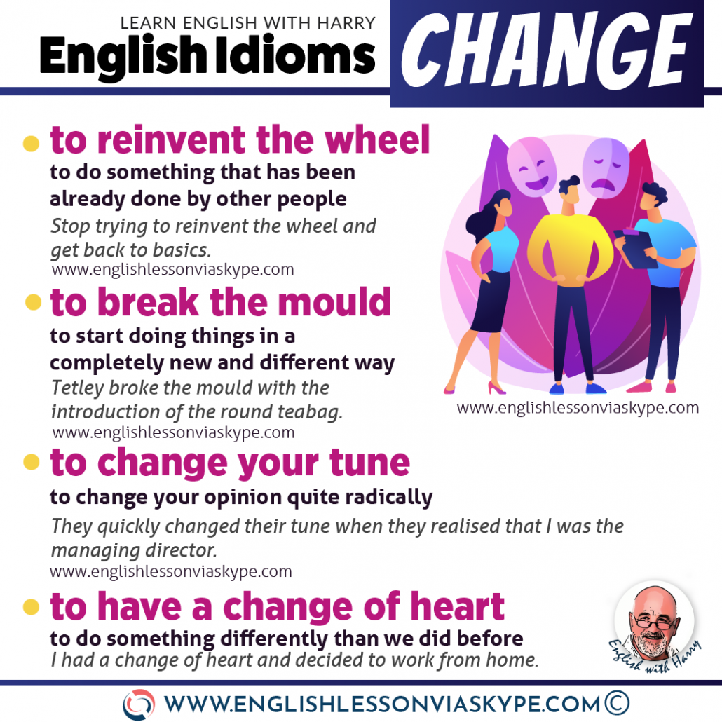 English idioms about change. From intermediate to advanced English with www.englishlessonviaskype.com #learnenglish #englishlessons #EnglishTeacher #vocabulary #ingles #английский #aprenderingles #english #cursodeingles #учианглийский #vocabulário #dicasdeingles #learningenglish #ingilizce #englishgrammar