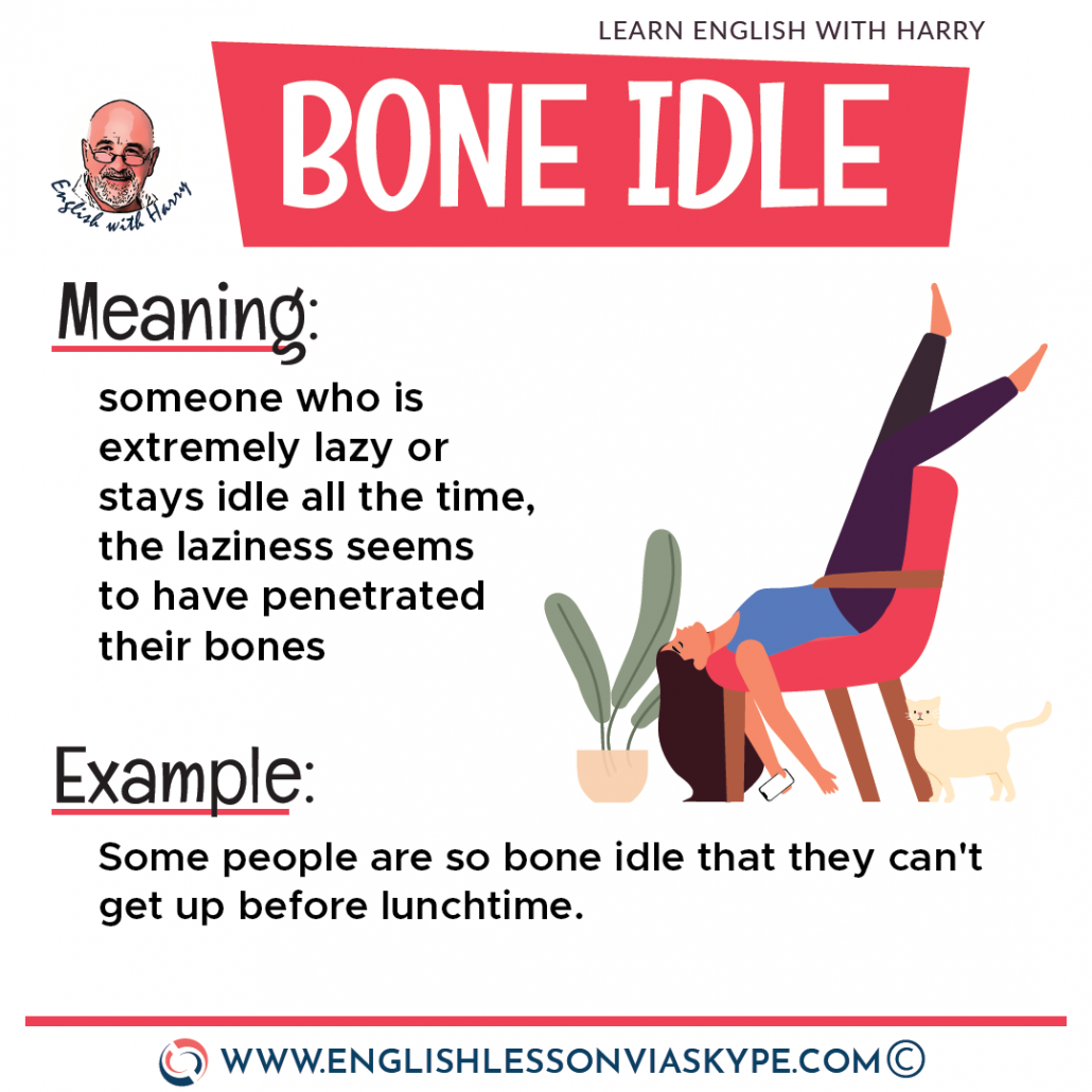 Everyday English expressions. Bone Idle meaning. Difference between lazy and idle. www.englishlessonviaskype.com #learnenglish #englishlessons #EnglishTeacher #vocabulary #ingles #английский #aprenderingles #english #cursodeingles #учианглийский #vocabulário #dicasdeingles #learningenglish #ingilizce #englishgrammar #englishvocabulary #ielts #idiomas