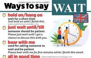 How to ask someone to wait in English. 10 useful expressions for asking someone to wait. Formal and informal. Study advanced English at www.englishlessonviaskype.com #learnenglish