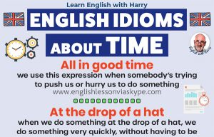 12 English idioms related to time. Online English lessons on Zoom and Skype. Advanced English learning. Online Zoom English lessons at www.englishlessonviaskype.com