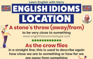 English idioms about movement and location. Advanced English vocabulary. Online English lessons on Zoom and Skype. Study advanced English at englishlessonviaskype.com