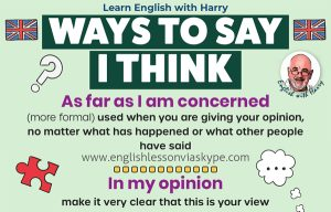 Read more about the article More Advanced Ways To Say 'I Think' In English