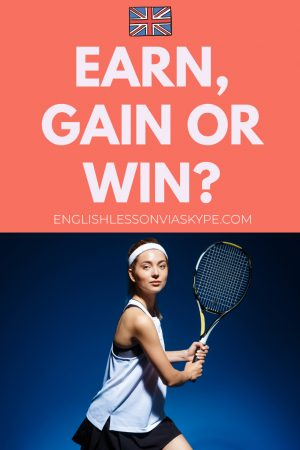 Difference between Gain, Earn and Win. Improve English speaking skills at www.englishlessonviaskype.com #learnenglish #englishlessons #EnglishTeacher #vocabulary #ingles #อังกฤษ #английский #aprenderingles #english #cursodeingles #учианглийский #vocabulário #dicasdeingles #learningenglish #ingilizce #englishgrammar #englishvocabulary #ielts #idiomas