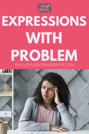 Expressions with Problem