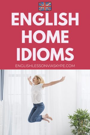 English idioms about home. Improve your ability to speak in English www.englishlessonviaskype.com #learnenglish #englishlessons #tienganh #EnglishTeacher #vocabulary #ingles #อังกฤษ #английский #aprenderingles #english #cursodeingles #учианглийский #vocabulário #dicasdeingles #learningenglish #ingilizce #englishgrammar #englishvocabulary #ielts #idiomas