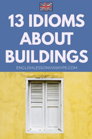 13 English Idioms about Buildings. Hit the roof, from pillar to post meaning. www.englishlessonviaskype.com #learnenglish #englishlessons #английский #angielski #nauka #ingles #Idiomas #idioms #English #englishteacher #ielts #toefl #vocabulary #ingilizce #inglese