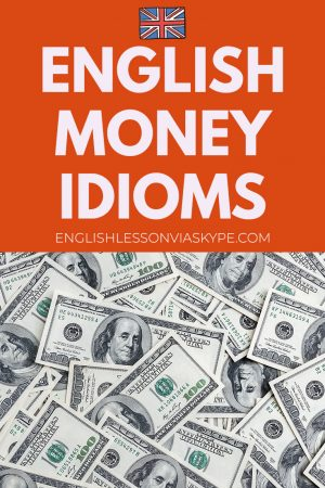 14 English Idioms related to Money with meanings and examples. Cost an arm and a leg meaning. Improve English skills at www.englishlessonviaskype.com #learnenglish #englishlessons #tienganh #EnglishTeacher #vocabulary #ingles #อังกฤษ #английский #aprenderingles #english #cursodeingles #учианглийский #vocabulário #dicasdeingles #learningenglish #ingilizce #englishgrammar #englishvocabulary #ielts #idiomas