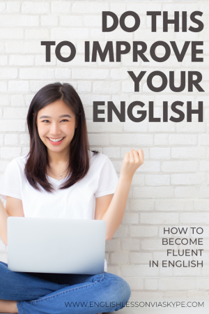 10 Real Tips for Improving English - Do this to improve your English www.englishlessonviaskype.com #learnenglish #englishlessons #tienganh #EnglishTeacher #vocabulary #ingles #อังกฤษ #английский #aprenderingles #english #cursodeingles #учианглийский #vocabulário #dicasdeingles #learningenglish #ingilizce #englishgrammar #englishvocabulary #ielts #idiomas